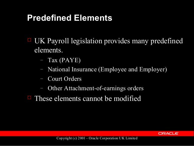 Copyright (c) 2001 - Oracle Corporation UK Limited Element Definitions  An element definition can have up to 15 items of ...