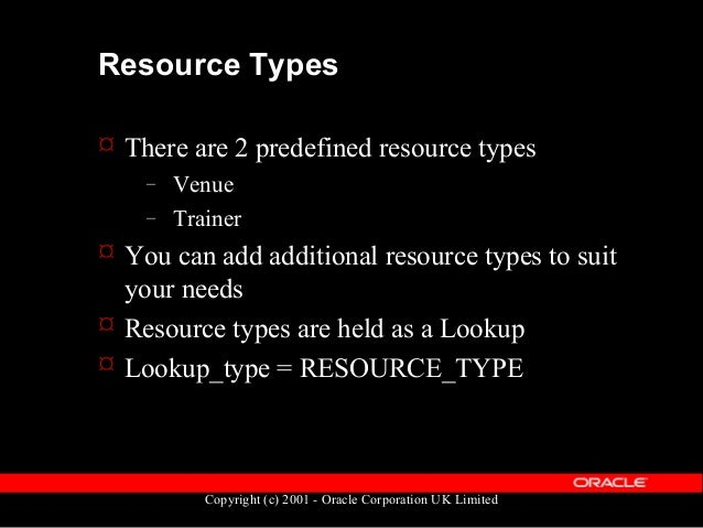 Copyright (c) 2001 - Oracle Corporation UK Limited Resource Definitions  A resource definition is a Keyflexfield structur...