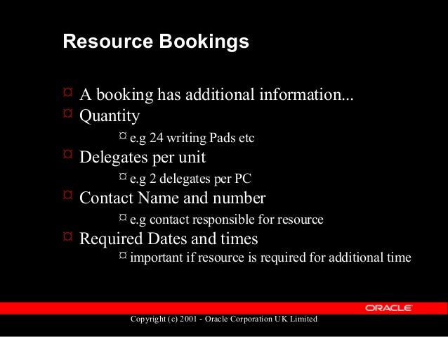 Copyright (c) 2001 - Oracle Corporation UK Limited Enrolments  Enrolments are known as Delegate Bookings  Allows the boo...
