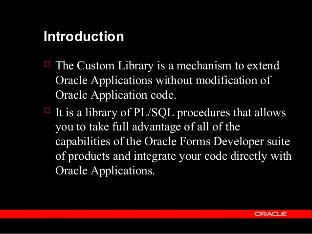 Introduction  The library is a supported, upgradeable, user definable, partitioned code repository for custom code which ...