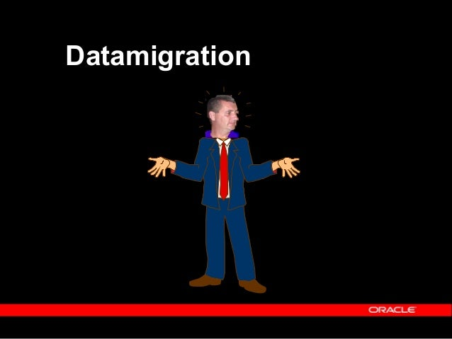 Datamigration  Components – Extraction of legacy data – Loading of data into temporary tables – Translations/Lookups reso...