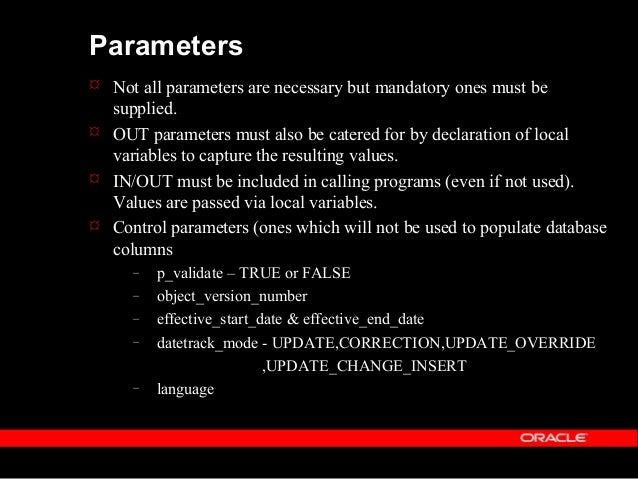 The P_VALIDATE Parameter This is an important parameter which can have one of 2 values :-  TRUE  FALSE TRUE - data is va...