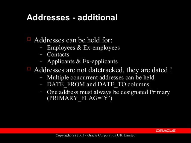 Copyright (c) 2001 - Oracle Corporation UK Limited Phone Numbers  Phone data is held in the table PER_PHONES – Primary ke...