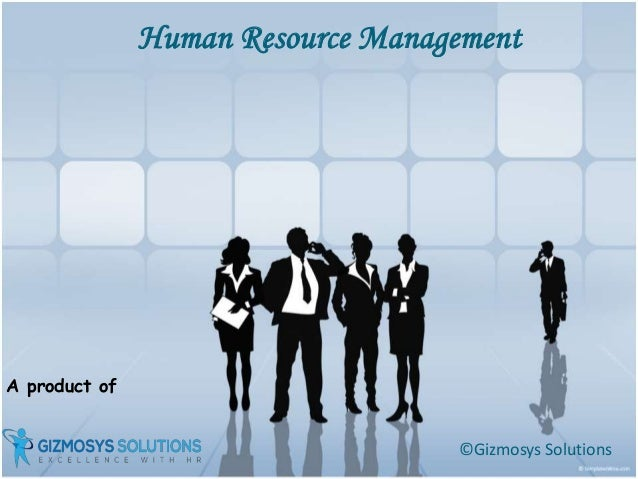 A product of Human Resource Management ©Gizmosys Solutions