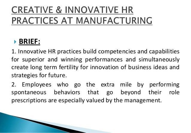  BRIEF: 1. Innovative HR practices build competencies and capabilities for superior and winning performances and simultan...