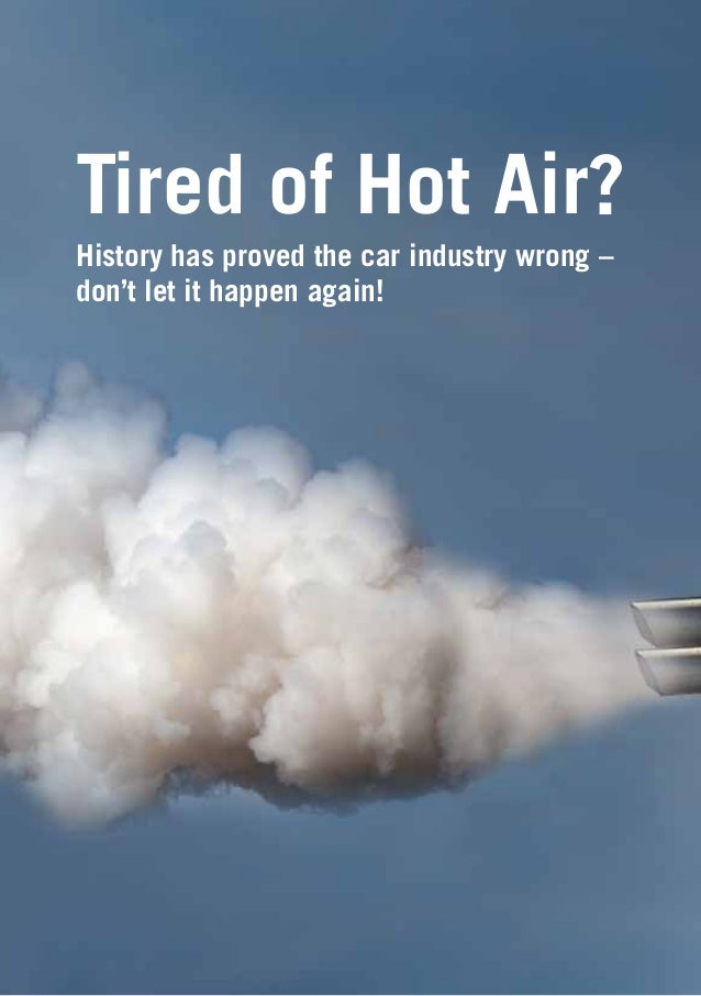 Tired of Hot Air?History has proved the car industry wrong –don't let it happen again!
