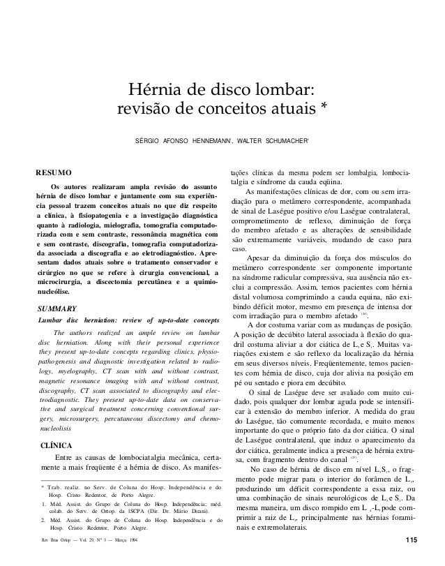 Hérnia de disco lombar: revisão de conceitos atuais * SÉRGIO AFONSO HENNEMANN 1 , WALTER SCHUMACHER 2 RESUMO Os autores re...
