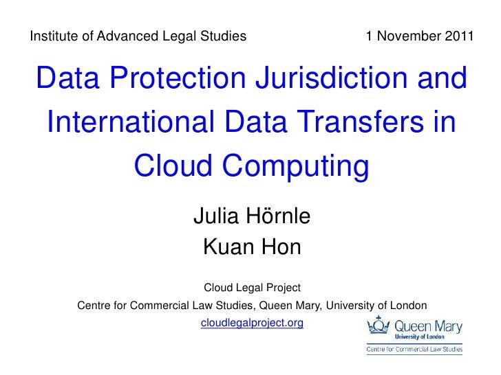 Institute of Advanced Legal Studies                           1 November 2011Data Protection Jurisdiction andInternational...