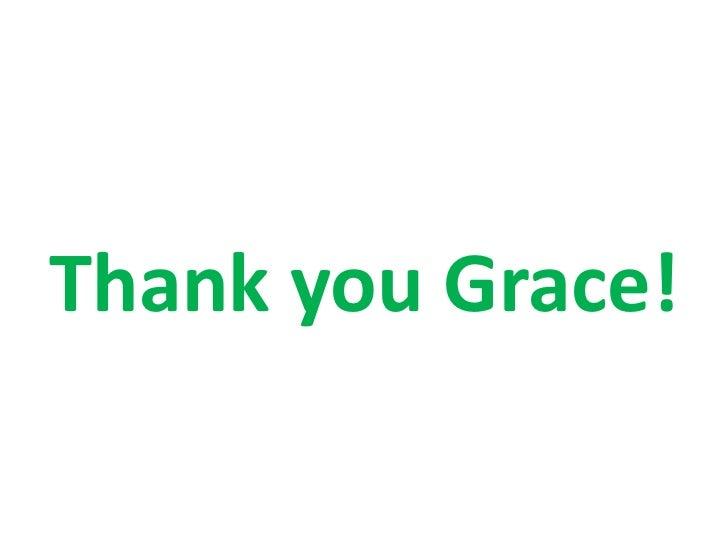 Thank you Grace!