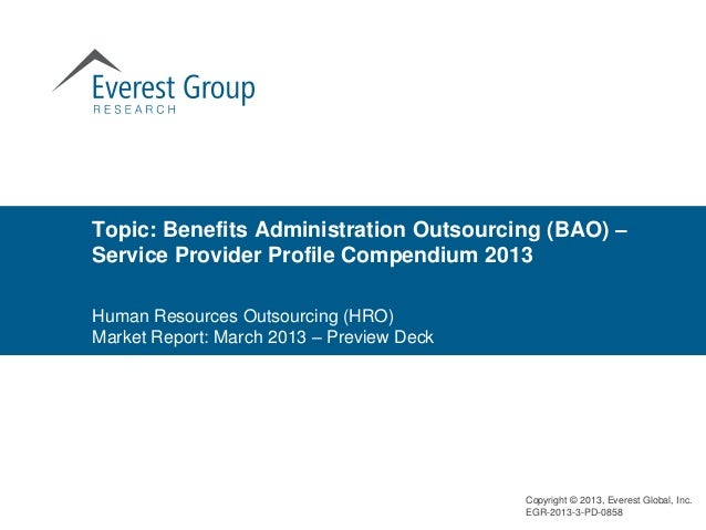 Topic: Benefits Administration Outsourcing (BAO) –Service Provider Profile Compendium 2013Human Resources Outsourcing (HRO...