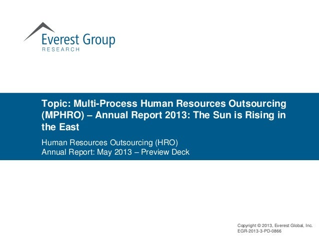Topic: Multi-Process Human Resources Outsourcing(MPHRO) – Annual Report 2013: The Sun is Rising inthe EastCopyright © 2013...