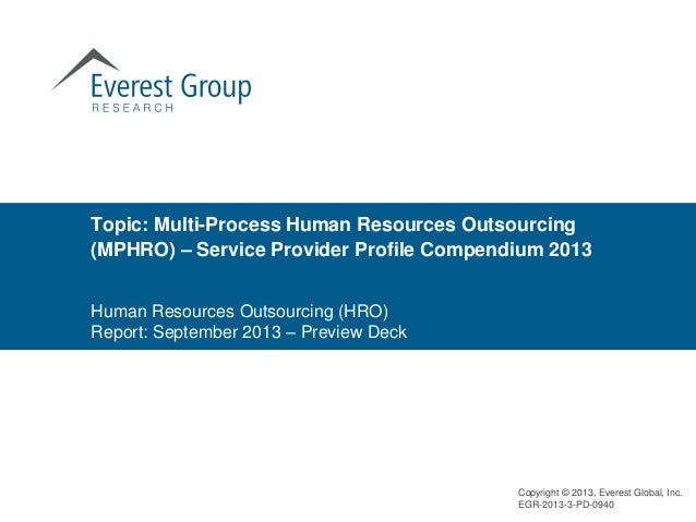 Topic: Multi-Process Human Resources Outsourcing (MPHRO) – Service Provider Profile Compendium 2013 Human Resources Outsou...