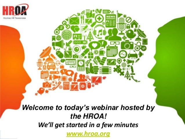 Welcome to today's webinar hosted bythe HROA!We'll get started in a few minuteswww.hroa.org