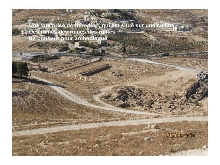 Une vue prise de Hérodion, qui est situé sur une colline.  Des ruines des ruines des ruines,  un bonheur pour archéologue