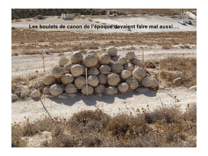 Les boulets de canon de l'époque devaient faire mal aussi….