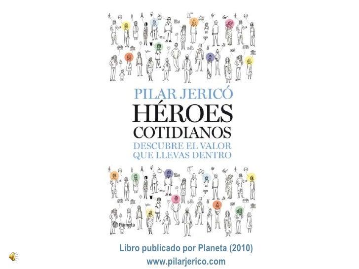 Libro publicado por Planeta (2010)<br />www.pilarjerico.com<br />