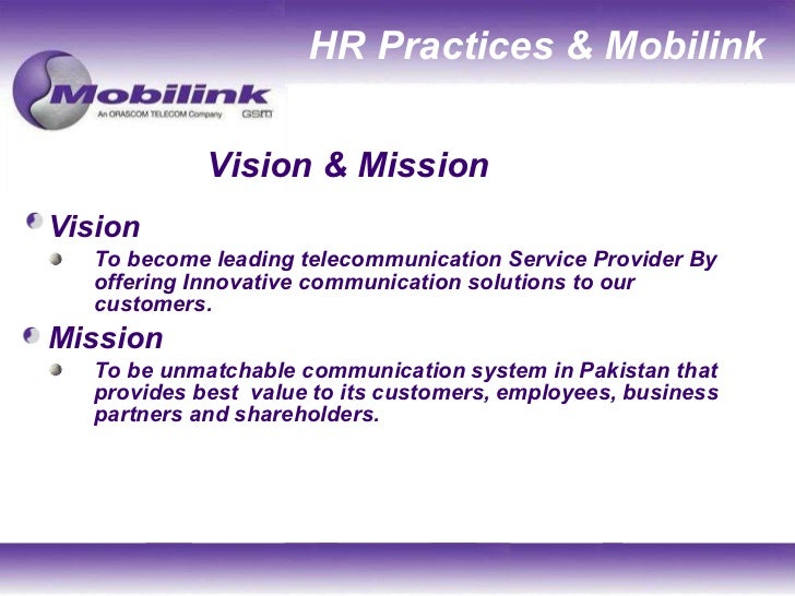 mission statement of mobilink Warid telecom is now pakistan mobile communications limited (pmcl), which operates in pakistan as a business unit of vimpelcom group.