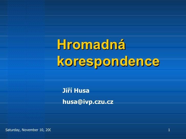 Hromadná korespondence Jiří Husa [email_address]