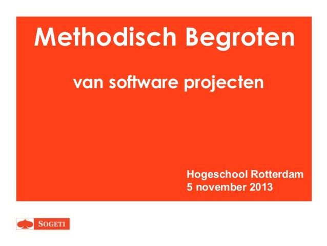 Methodisch Begroten van software projecten  Hogeschool Rotterdam 5 november 2013