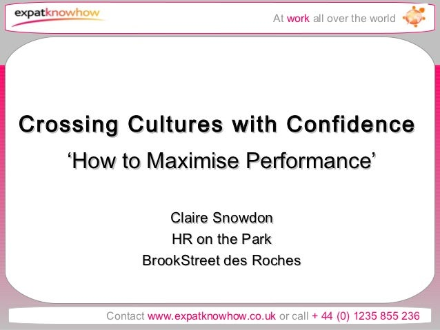 At work all over the worldCrossing Cultures with Confidence    'How to Maximise Performance'                 Claire Snowdo...