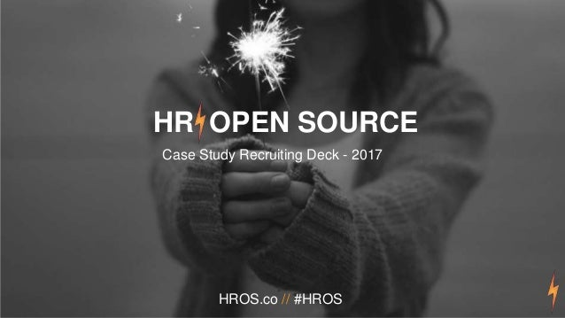 HR Open Source | Prospectus Page HR OPEN SOURCE Case Study Recruiting Deck - 2017 HROS.co // #HROS