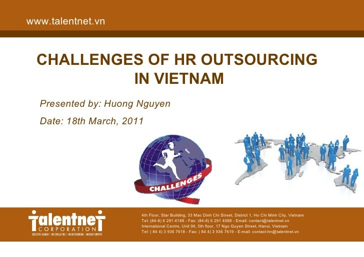 www.talentnet.vn  CHALLENGES OF HR OUTSOURCING           IN VIETNAM  Presented by: Huong Nguyen  Date: 18th March, 2011   ...