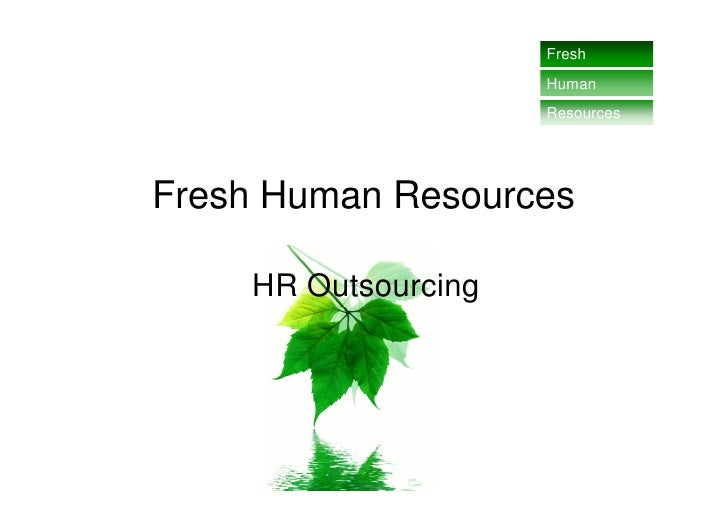 Fresh                      Human                      Resources     Fresh Human Resources      HR Outsourcing