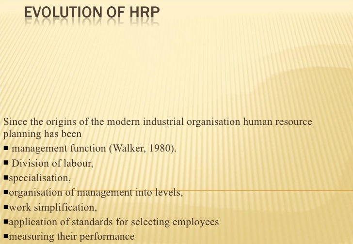 <ul><li>Since the origins of the modern industrial organisation human resource planning has been </li></ul><ul><li>managem...