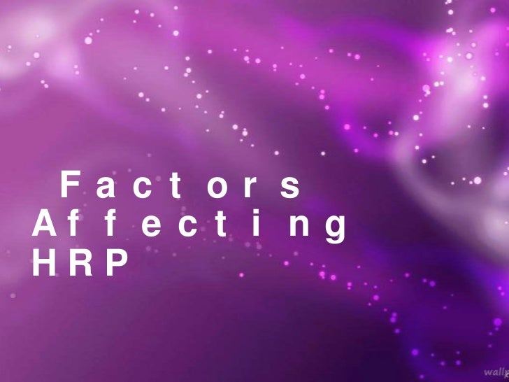 Factors Affecting HRP <br />