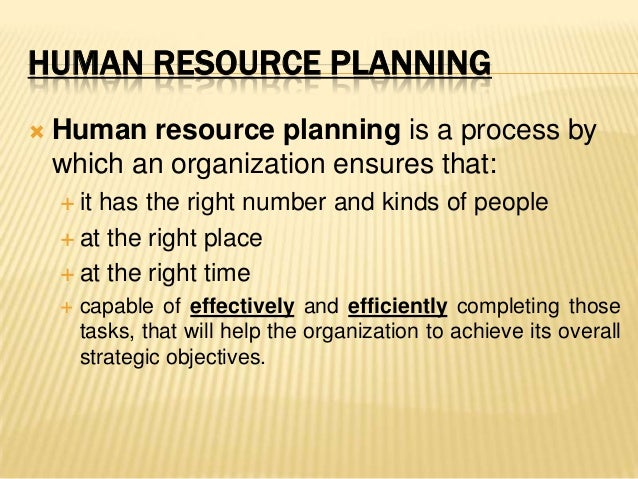how can hr planning help an organisation to achieve its business objectives Link between strategic planning and human resource required duties to achieve the organizations' objectives planning and human resource planning.