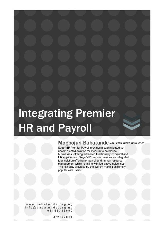 Integrating Premier HR and Payroll w w w . b a b a t u n d e . o r g . n g i n f o @ b a b a t u n d e . o r g . n g 0 8 1...