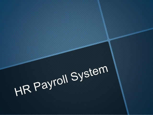 hr system focus on payroll What are the functions of payroll vs human resource integrating human resources and payroll can reduce paperwork features of a payroll system.