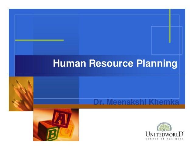 Human Resource Planning Dr. Meenakshi Khemka