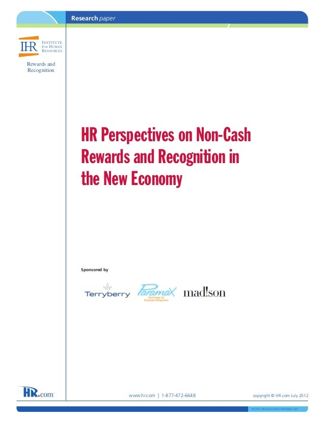 Research paperRewards andRecognition                 HR Perspectives on Non-Cash                 Rewards and Recognition i...