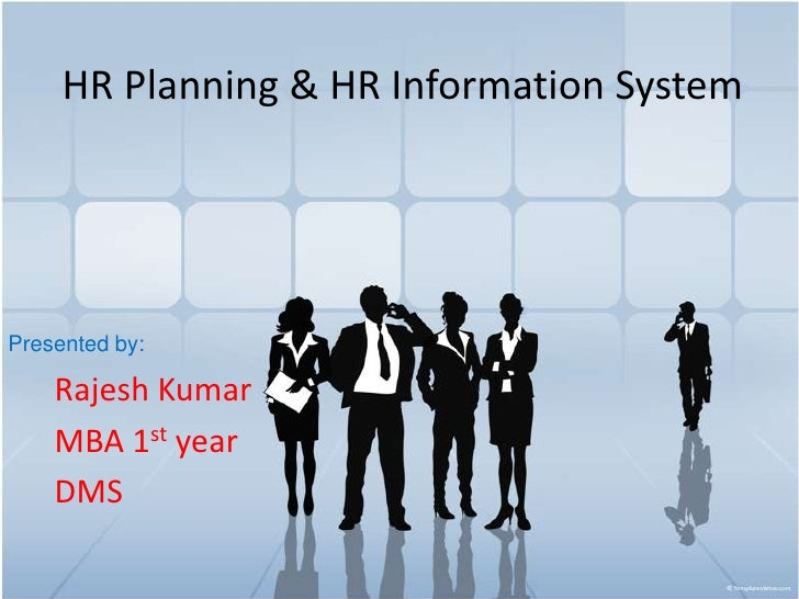 HR Planning & HR Information System<br />Rajesh Kumar<br />MBA 1st year<br />DMS<br />Presented by:<br />