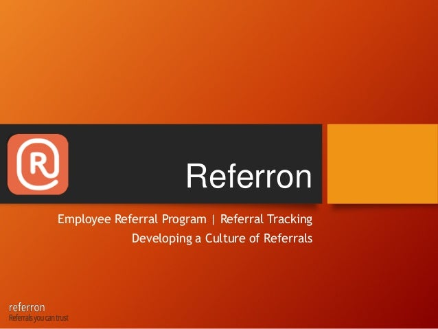 Referron Employee Referral Program | Referral Tracking Developing a Culture of Referrals