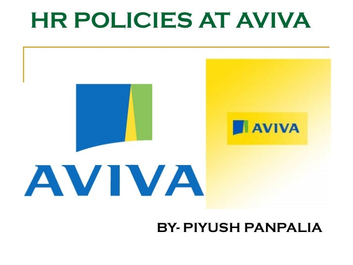 HR POLICIES AT AVIVA BY- PIYUSH PANPALIA