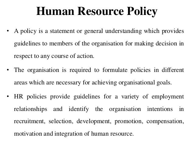 human resource policy guidelines Looking for sample policies, checklists, procedures, and forms to use in your   and different guidelines they need to guide employee behavior, these  sample  human resources policies, checklists, forms, and procedures.