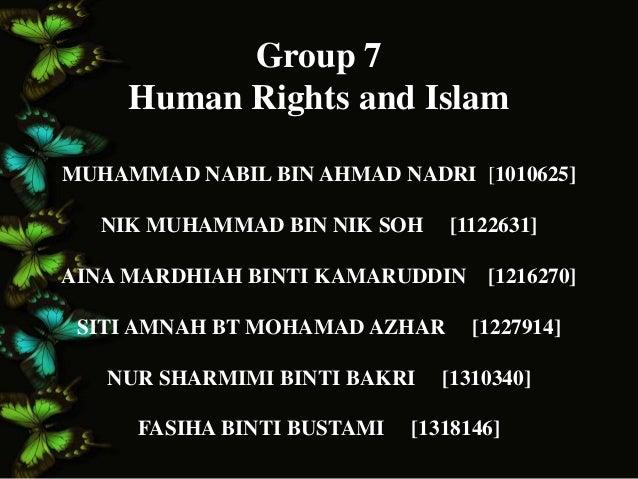 Group 7  Human Rights and Islam  MUHAMMAD NABIL BIN AHMAD NADRI [1010625]  NIK MUHAMMAD BIN NIK SOH [1122631]  AINA MARDHI...