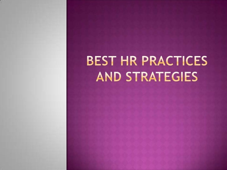 Best HR Practices and strategies<br />