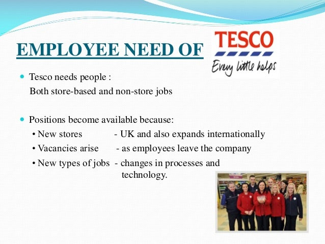 the importance of the tesco employability Assess the importance of employability and personal skills in the recruitment and retention of all employers generally require their staff to have obtained at least an academic qualification at gcse level (level 2) the majority of employers ask for at least c grade in english and maths.