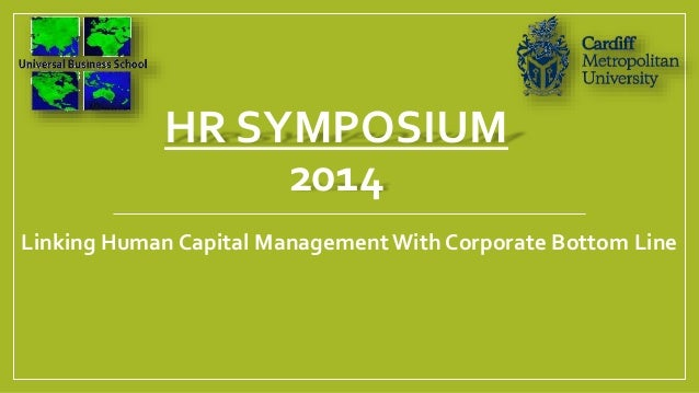 HR SYMPOSIUM 2014 Linking Human Capital ManagementWith Corporate Bottom Line
