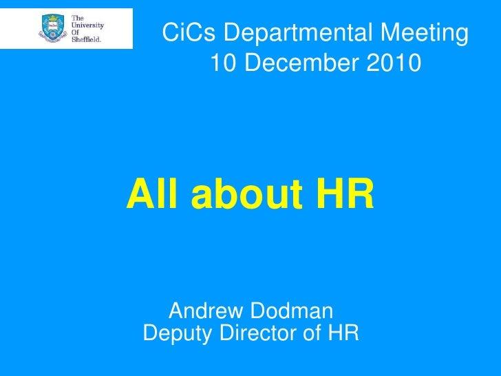 CiCs Departmental Meeting<br />10 December 2010<br />All about HRAndrew DodmanDeputy Director of HR<br />