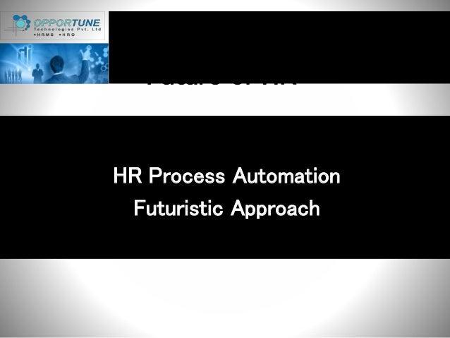 Future of HR HR Process Automation Futuristic Approach