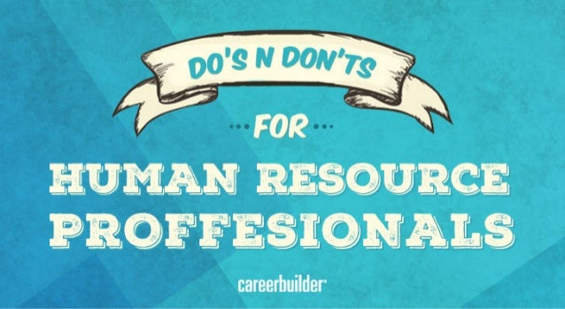 Do's and Don't s for HR Professionals