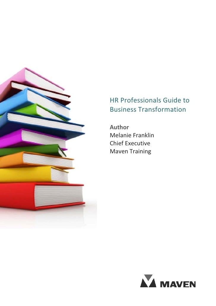 HR Professionals Guide to Business Transformation  Author Melanie Franklin Chief Executive Maven Training