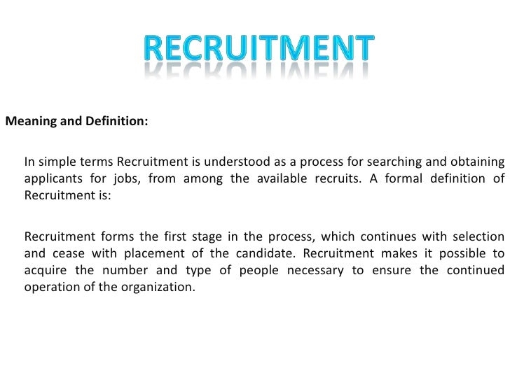nature and significance of recruitment selection At the end, paper reiterates the importance of the job analysis and commends that job analysis forms as the cornerstone for virtually all the major hr functions, especially recruitment and selection the two possible future development trends of job analysis have been briefly mentioned.