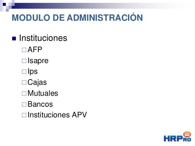  Instituciones AFP Isapre Ips Cajas Mutuales Bancos Instituciones APV MODULO DE ADMINISTRACIÓN