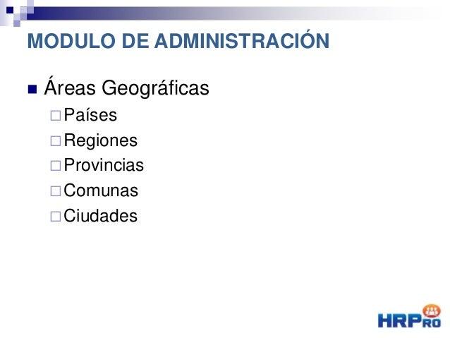  Áreas Geográficas Países Regiones Provincias Comunas Ciudades MODULO DE ADMINISTRACIÓN
