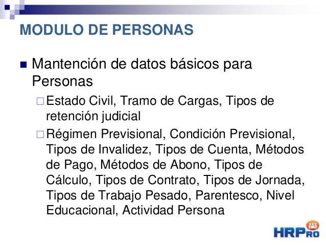  Mantención de datos básicos para Personas Estado Civil, Tramo de Cargas, Tipos de retención judicial Régimen Prevision...